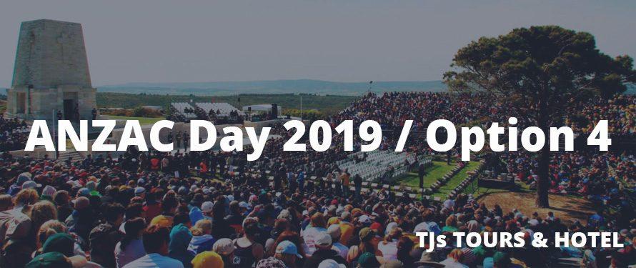 ANZAC Day Turkey 2019 / Option 4