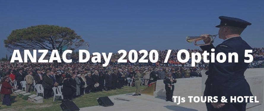 ANZAC Day Turkey 2020 / Option 5